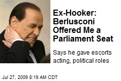 Ex-Hooker: Berlusconi Offered Me a Parliament Seat