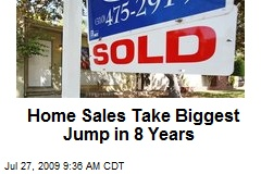 Home Sales Take Biggest Jump in 8 Years