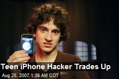 Teen iPhone Hacker Trades Up