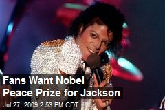 Fans Want Nobel Peace Prize for Jackson