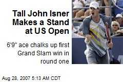 Tall John Isner Makes a Stand at US Open