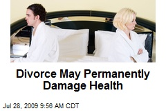 Divorce May Permanently Damage Health
