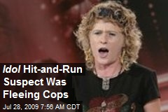 Idol Hit-and-Run Suspect Was Fleeing Cops