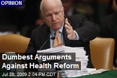 Dumbest Arguments Against Health Reform
