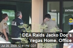 DEA Raids Jacko Doc's Vegas Home, Office