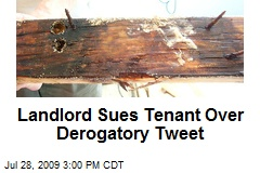 Landlord Sues Tenant Over Derogatory Tweet