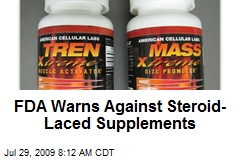 FDA Warns Against Steroid-Laced Supplements
