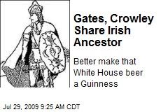 Gates, Crowley Share Irish Ancestor
