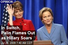 In Switch, Palin Flames Out as Hillary Soars