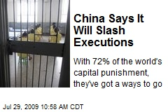 China Says It Will Slash Executions