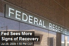Fed Sees More Signs of Recovery
