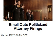 Email Outs Politicized Attorney Firings
