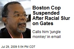 Boston Cop Suspended After Racial Slur on Gates