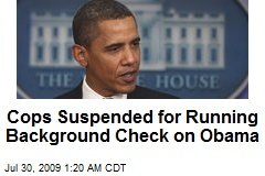 Cops Suspended for Running Background Check on Obama