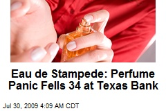 Eau de Stampede: Perfume Panic Fells 34 at Texas Bank