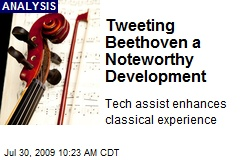 Tweeting Beethoven a Noteworthy Development