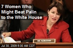 7 Women Who Might Beat Palin to the White House