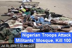 Nigerian Troops Attack Militants' Mosque, Kill 100