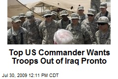 Top US Commander Wants Troops Out of Iraq Pronto