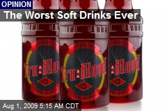 The Worst Soft Drinks Ever