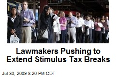 Lawmakers Pushing to Extend Stimulus Tax Breaks