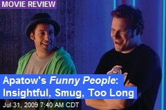 Apatow's Funny People : Insightful, Smug, Too Long