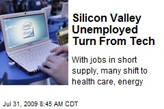 Silicon Valley Unemployed Turn From Tech