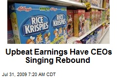 Upbeat Earnings Have CEOs Singing Rebound