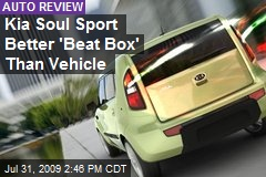 Kia Soul Sport Better 'Beat Box' Than Vehicle
