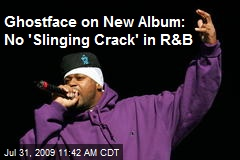 Ghostface on New Album: No 'Slinging Crack' in R&B