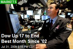 Dow Up 17 to End Best Month Since '02