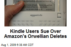 Kindle Users Sue Over Amazon's Orwellian Deletes