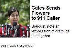 Gates Sends Flowers to 911 Caller