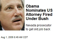 Obama Nominates US Attorney Fired Under Bush