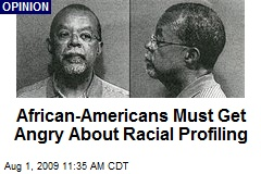 African-Americans Must Get Angry About Racial Profiling