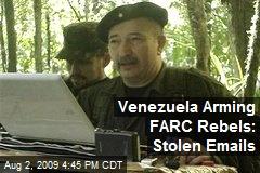 Venezuela Arming FARC Rebels: Stolen Emails