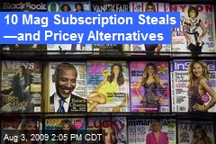 10 Mag Subscription Steals —and Pricey Alternatives