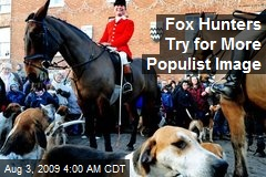 Fox Hunters Try for More Populist Image