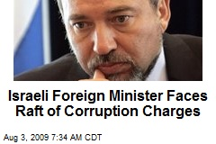 Israeli Foreign Minister Faces Raft of Corruption Charges