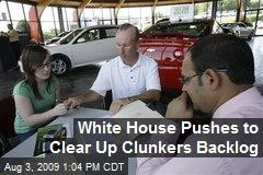 White House Pushes to Clear Up Clunkers Backlog