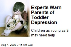 Experts Warn Parents of Toddler Depression