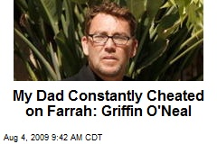 My Dad Constantly Cheated on Farrah: Griffin O'Neal