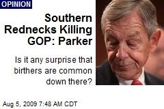Southern Rednecks Killing GOP: Parker