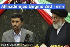 Ahmadinejad Begins 2nd Term