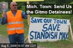 Mich. Town: Send Us the Gitmo Detainees!