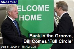 Back in the Groove, Bill Comes 'Full Circle'