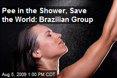 Pee in the Shower, Save the World: Brazilian Group