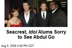 Seacrest, Idol Alums Sorry to See Abdul Go