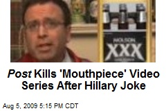 Post Kills 'Mouthpiece' Video Series After Hillary Joke