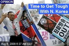 Time to Get Tough With N. Korea